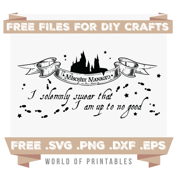 I solemnly swear I am up to no good mischief managed Free SVG Files PNG DXF EPS