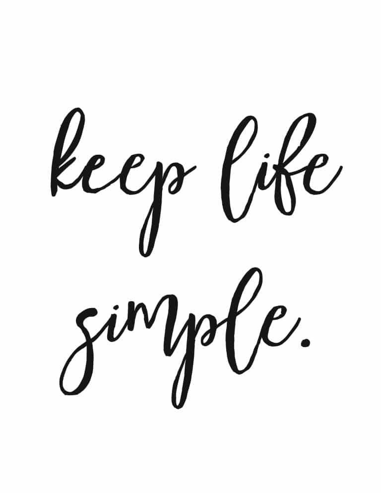 Keep Life Simple Art Print - Free Printable Wall Art Typography Poster Motivational Print Keep Life Simple by World of Printables | Quotes, Inspirational Quotes, Inspirational words