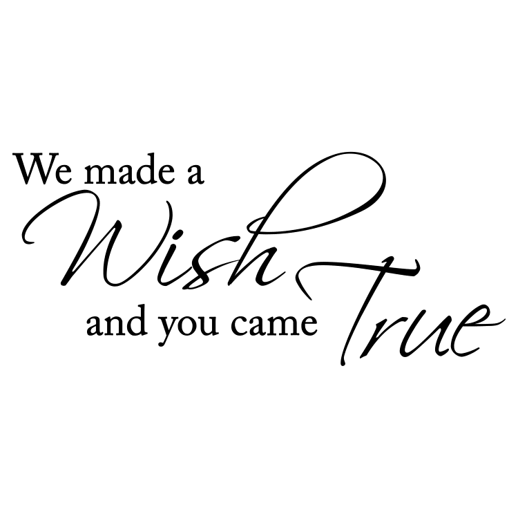 We made a wish and you came true quote - Free SVG
