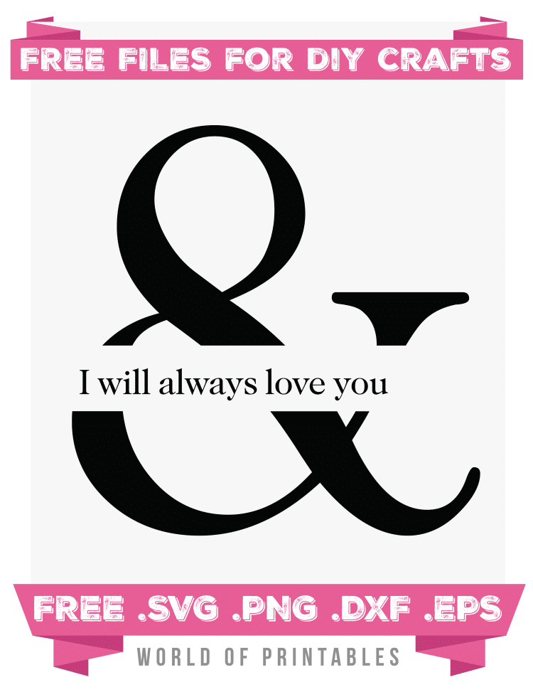 and i will always love you Free SVG Files PNG DXF EPS
