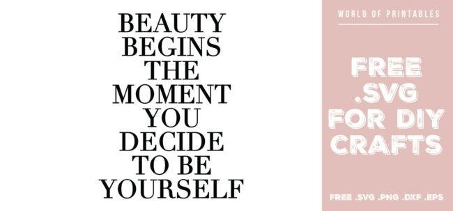 beauty begins the moment you decide to be yourself - Free SVG file for DIY crafts and Cricut
