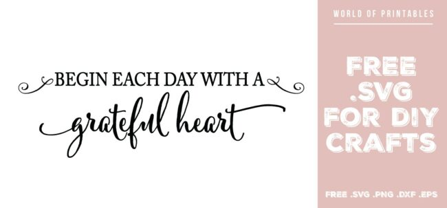 begin each day with a grateful heart - Free SVG file for DIY crafts and Cricut