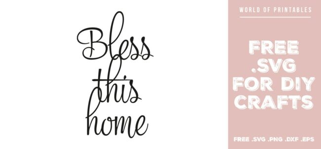 bless this home - Free SVG file for DIY crafts and Cricut