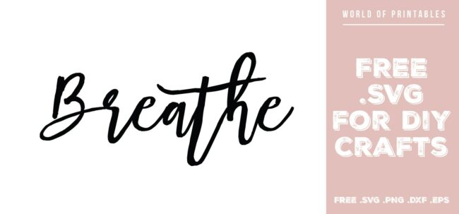 breathe - Free SVG file for DIY crafts and Cricut