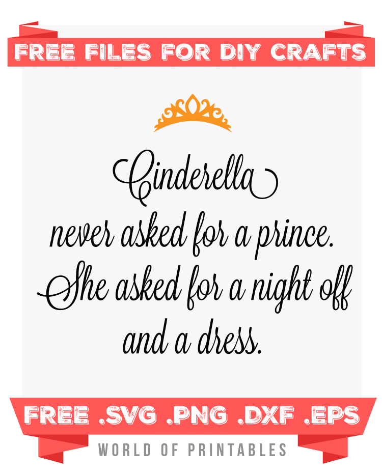cinderella never asked for a prince Free SVG Files PNG DXF EPS
