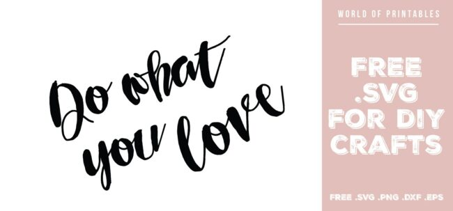 do what you love - Free SVG file for DIY crafts and Cricut