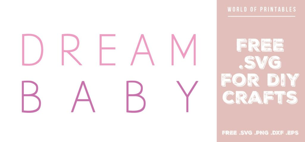 dream baby in pink - Free SVG file for DIY crafts and Cricut