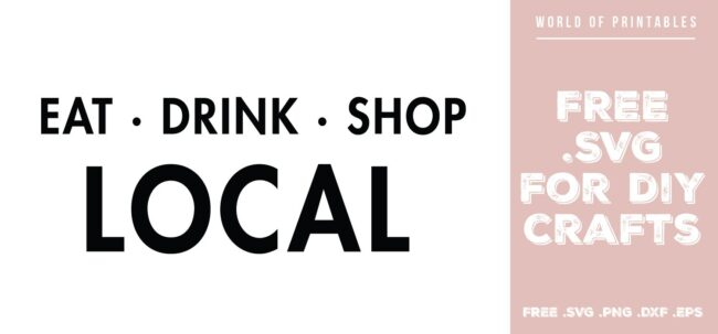eat drink shop local - Free SVG file for DIY crafts and Cricut