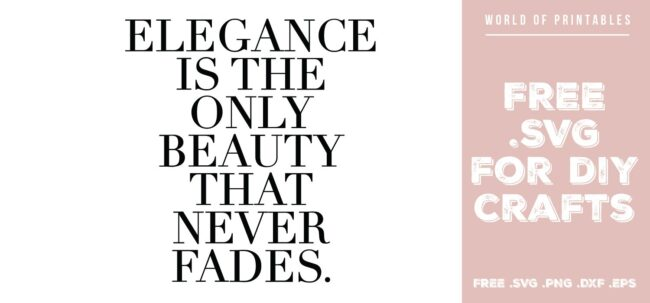 elegance is the only beauty - Free SVG file for DIY crafts and Cricut