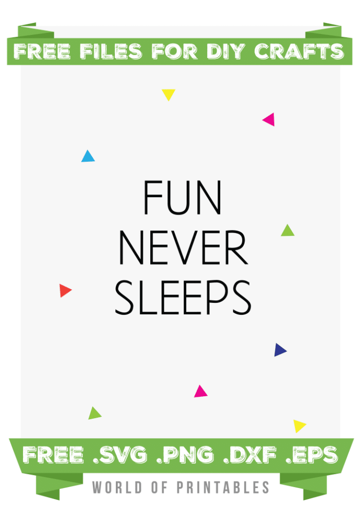 fun never sleeps Free SVG Files PNG DXF EPS