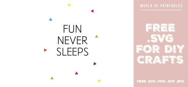 fun never sleeps - Free SVG file for DIY crafts and Cricut
