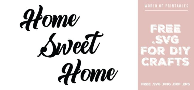 Home Sweet Home - Free SVG file for DIY crafts and Cricut