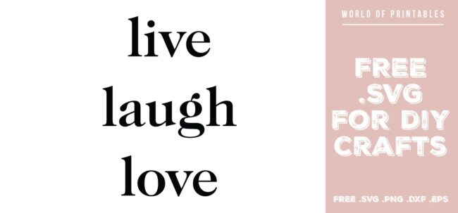 live laugh love - Free SVG file for DIY crafts and Cricut