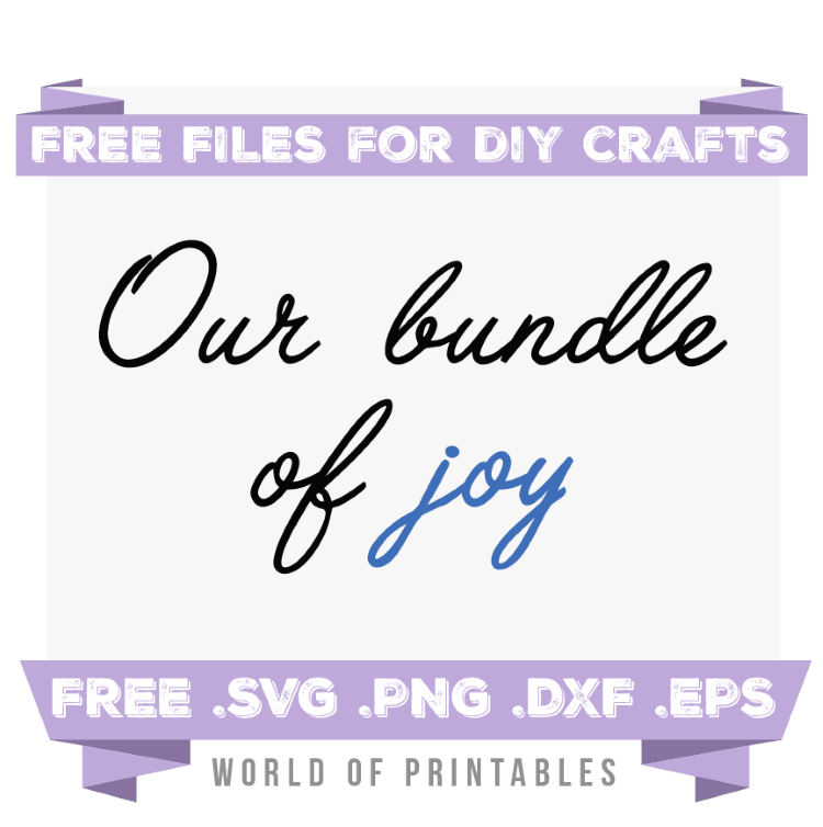 our bundle of joy Free SVG Files PNG DXF EPS