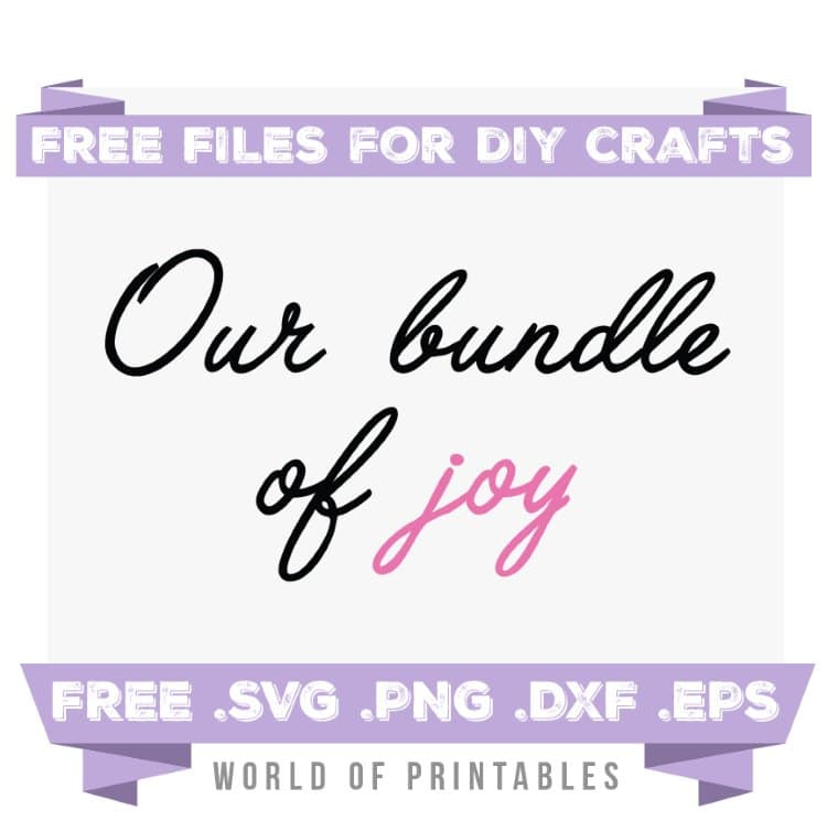 our bundle of joy pink Free SVG Files PNG DXF EPS