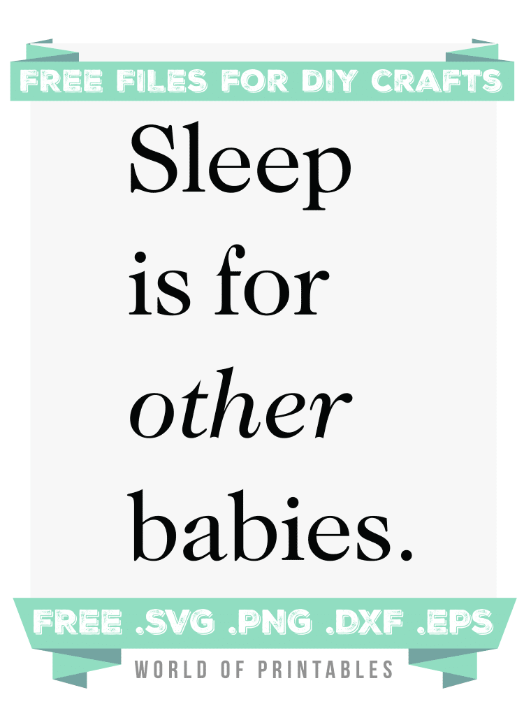 sleep is for other babies Free SVG Files PNG DXF EPS