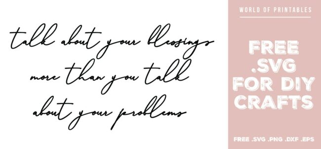 talk about your blessings - Free SVG file for DIY crafts and Cricut