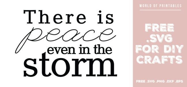 there is peace even in the storm - Free SVG file for DIY crafts and Cricut