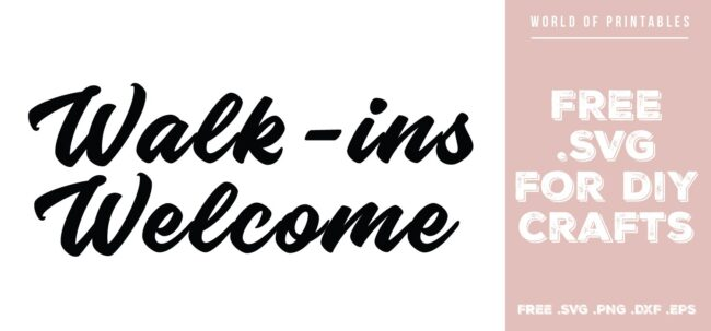 Walk ins Welcome - Free SVG file for DIY crafts and Cricut