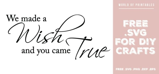 we made a wish and you came true - Free SVG file for DIY crafts and Cricut