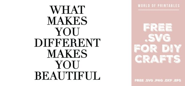 what makes you different makes you beautiful - Free SVG file for DIY crafts and Cricut