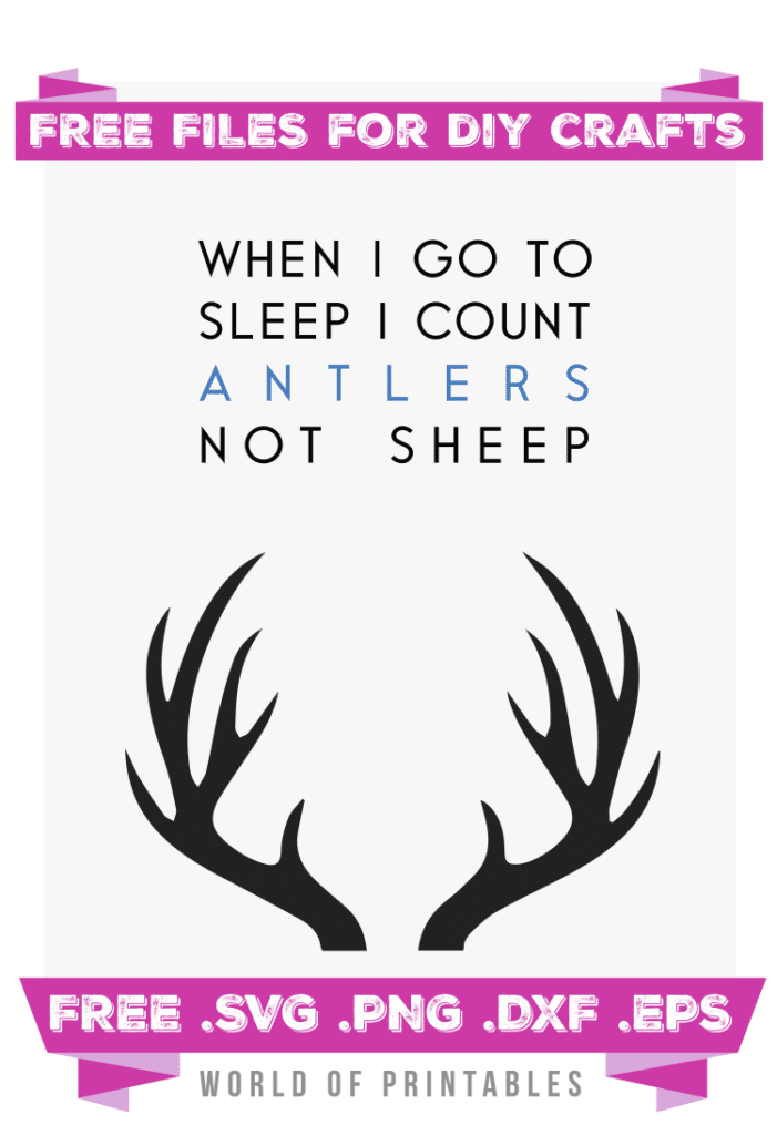 When I go to sleep I count antlers not sheep Free SVG Files PNG DXF EPS