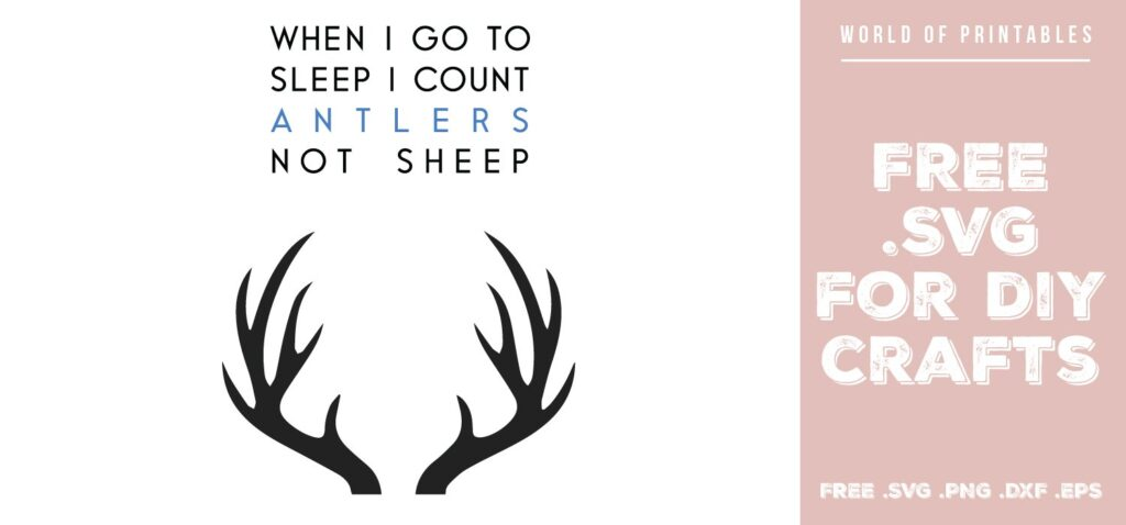 When I go to sleep I count antlers not sheep - Free SVG file for DIY crafts and Cricut