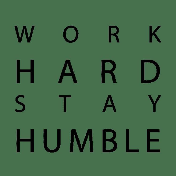 work hard stay humble - Free SVG