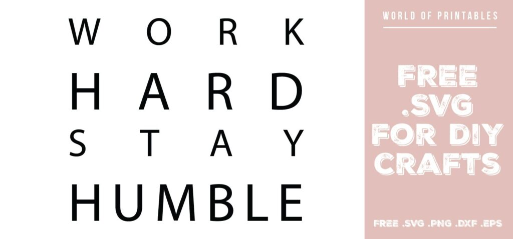 work hard stay humble - Free SVG file for DIY crafts and Cricut