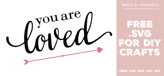 You Are Loved - Free SVG file for DIY crafts and Cricut