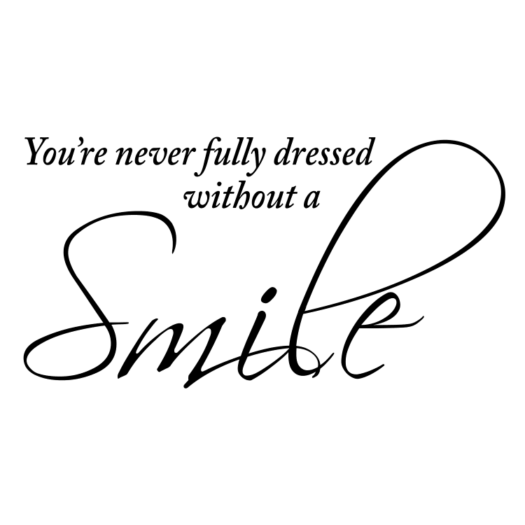 your never fully dressed without a smile quote - Free SVG