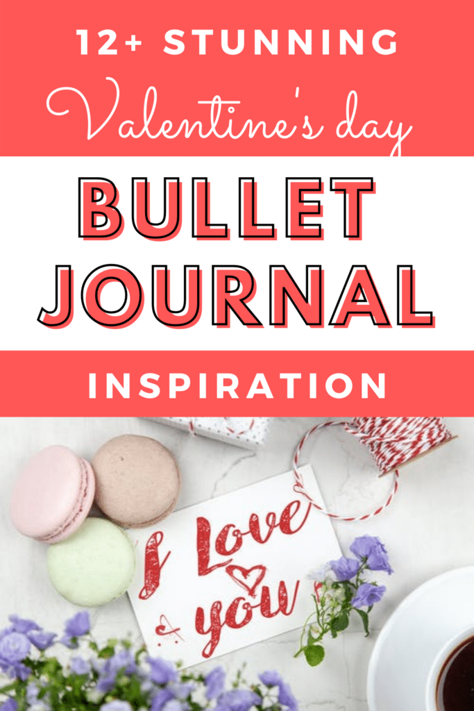 12+ Stunning Valentine's Day Bullet Journal Inspiration