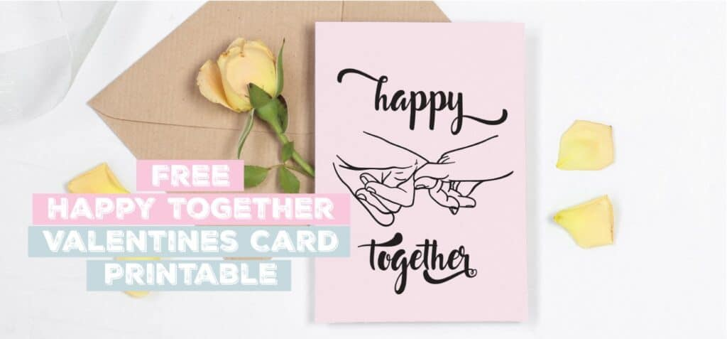 free happy together valentines card printable