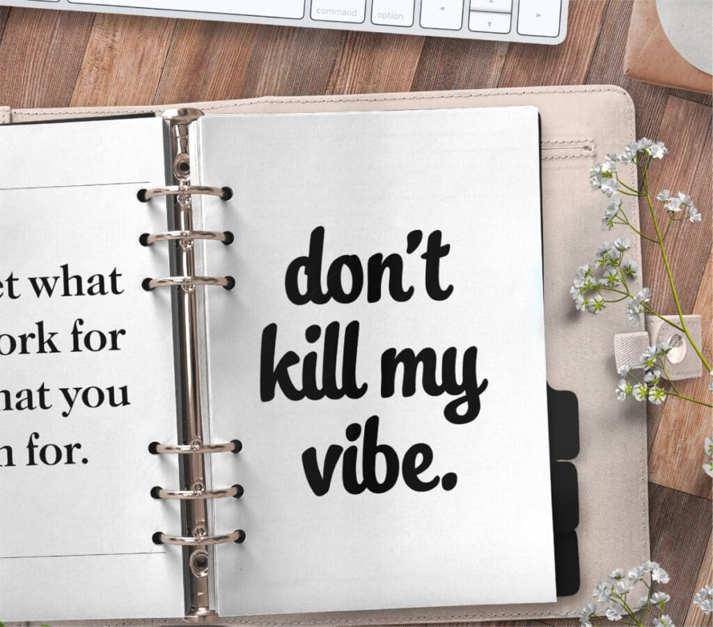 inspirational quote planner page - don't kill my vibe