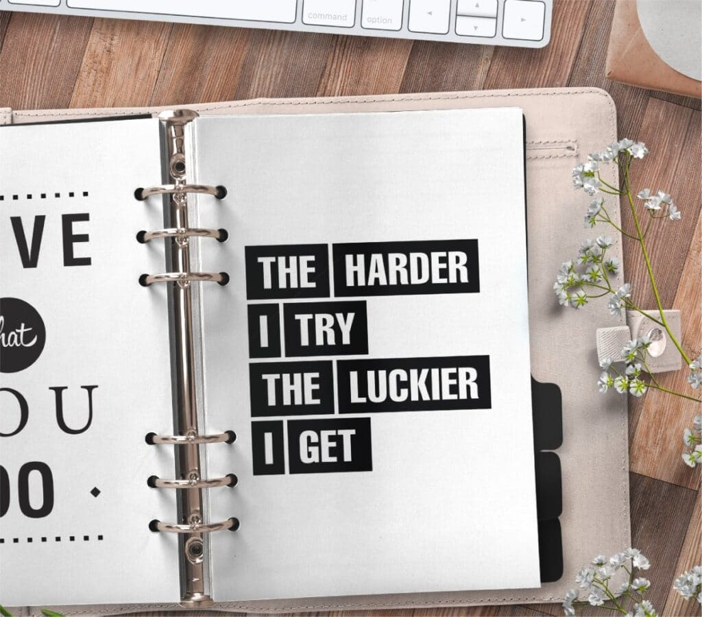 inspirational quote planner page - the harder I try the luckier I get