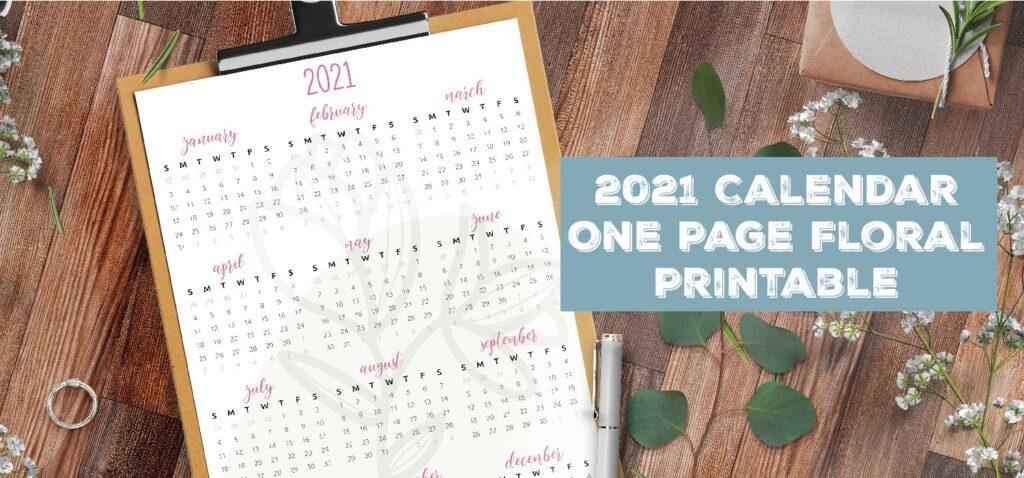 2021 Calendar One Page Floral Printable
