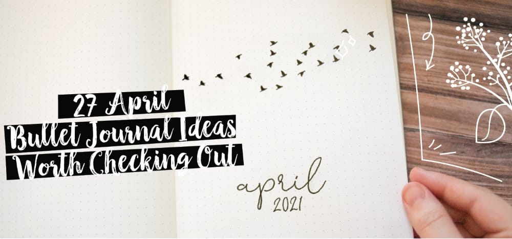 27 april bullet journal ideas worth checking out