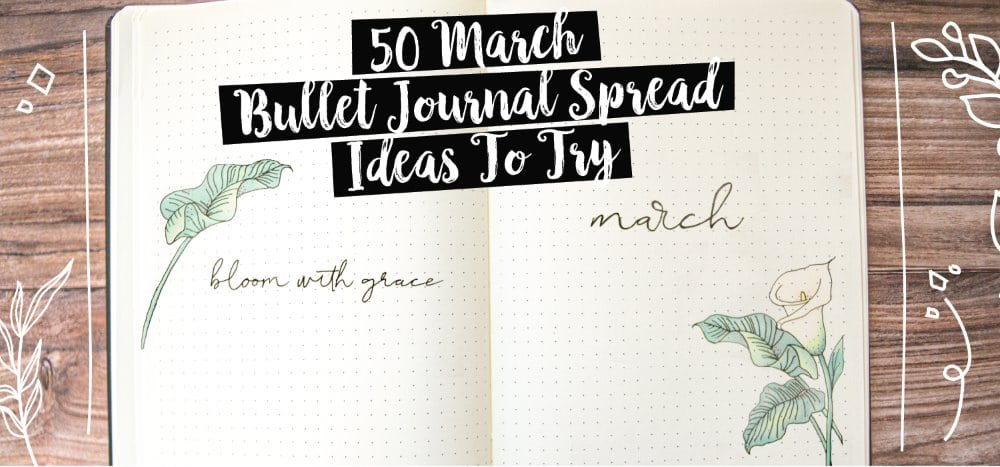50 March Bullet Journal Spread Ideas To Try