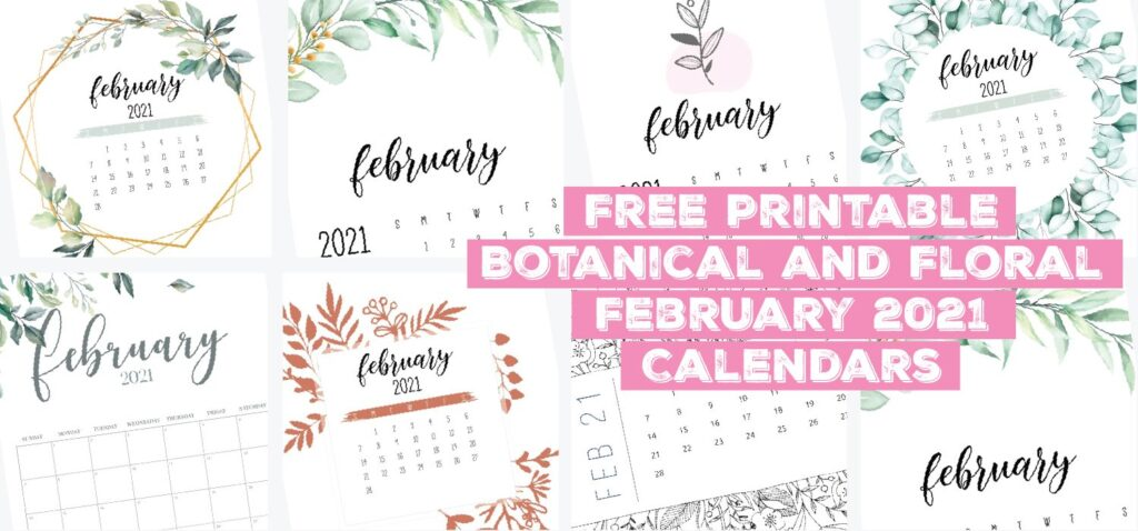 Free Printable Beautiful Botanical and Floral February 2021 Calendars