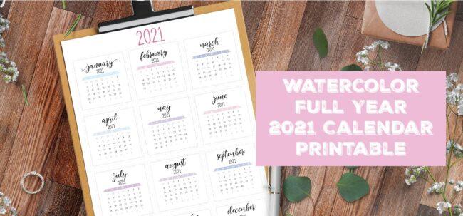 Watercolor Full Year 2021 Calendar Printable