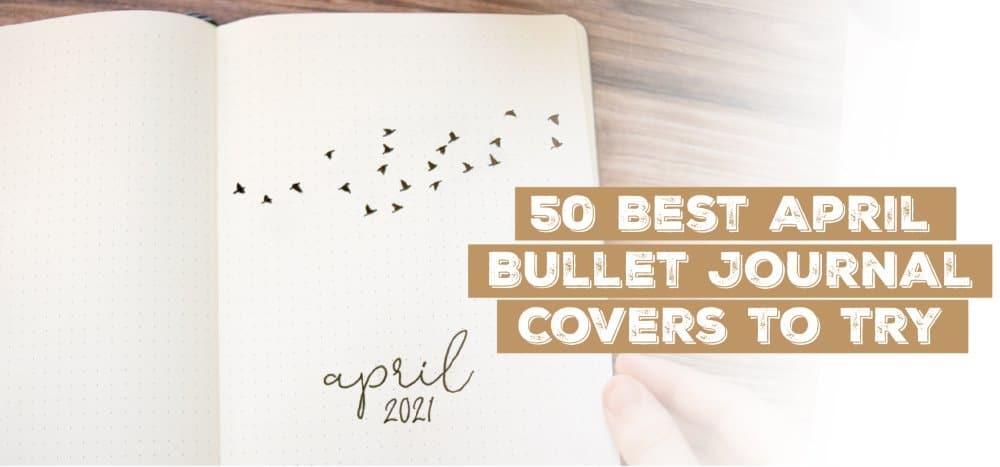 best april bullet journal covers