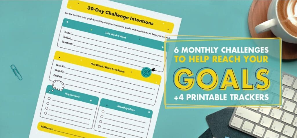6 monthly challenges to help you meet your goals with printable trackers