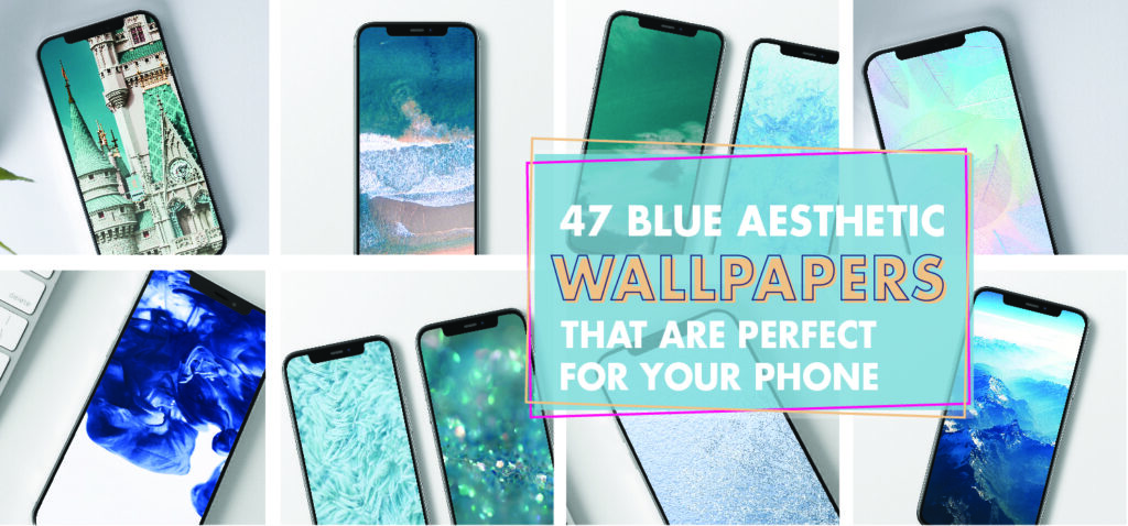 47 Blue Aesthetic Wallpapers That Are Perfect For Your Phone