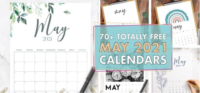 70 totally free May 2021 Calendar Printables