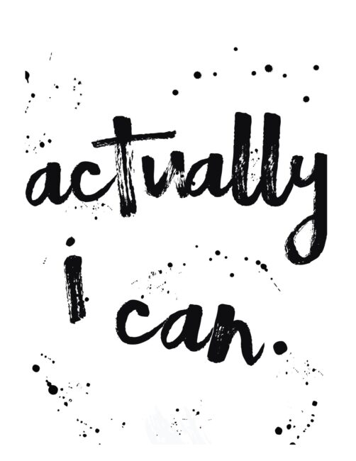 Actually I Can - Free Motivational Wall Art Print