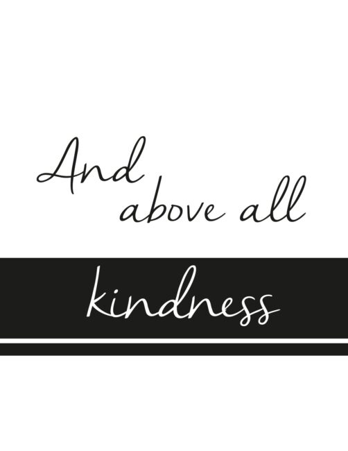 And Above All Kindness - Free Printable Wall Art Print