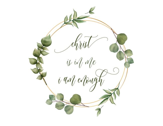 Christ Is In Me I Am Enough - Free Printable Christian Wall Art Print