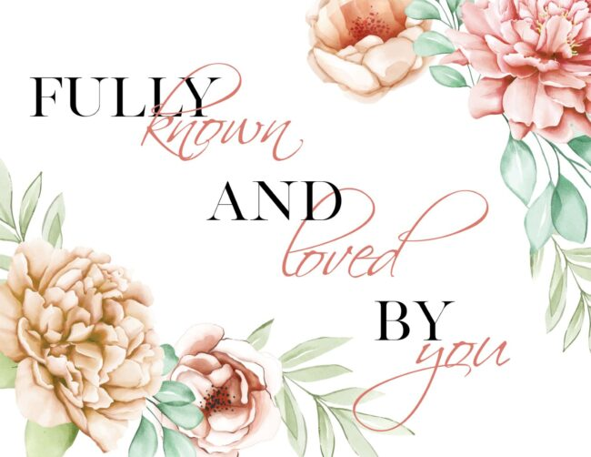 Fully Known And Loved By You - Free Printable Christian Wall Art