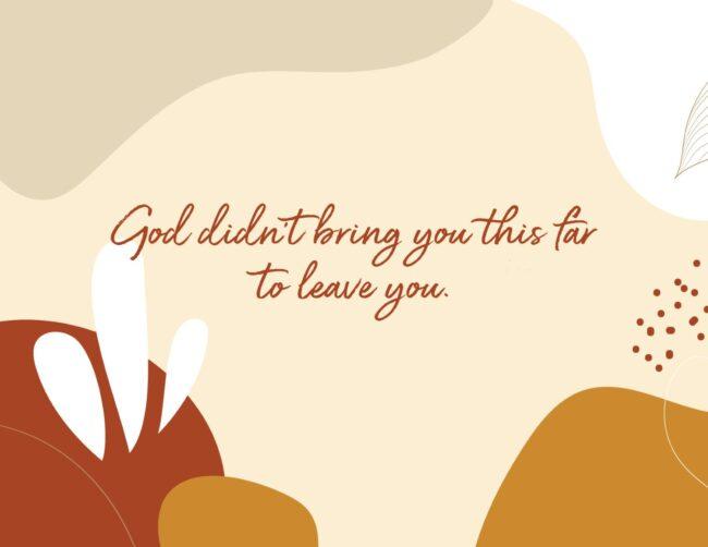 God Didn't Bring You This Far To Leave You - Free Printable Christian Faith Wall Art Print