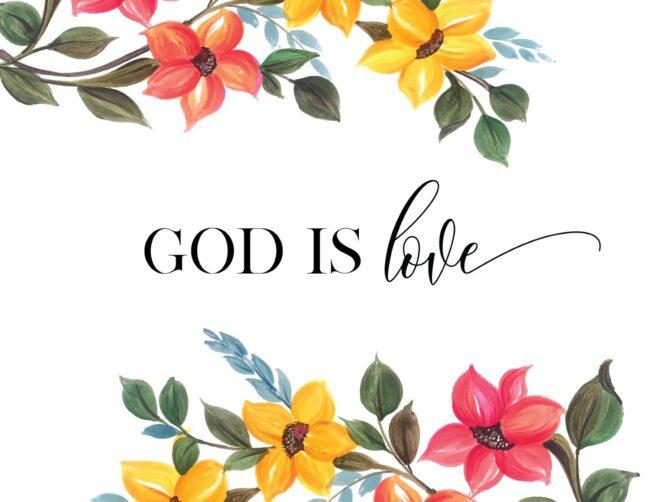 God Is Love - Free Printable Floral Faith Wall Art Print